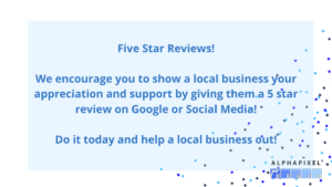 5 star review campaign -- leave a five star review for a local business you appreciate